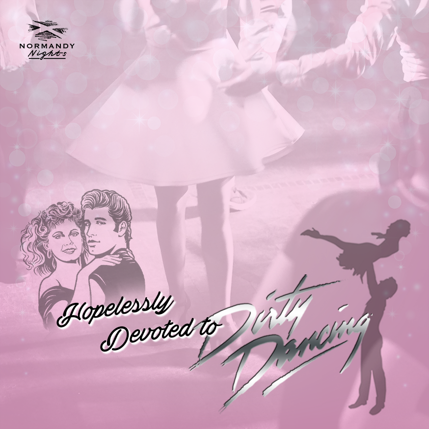 Hopelessly Devoted to Dirty Dancing live tribute night at The Normandy Hotel