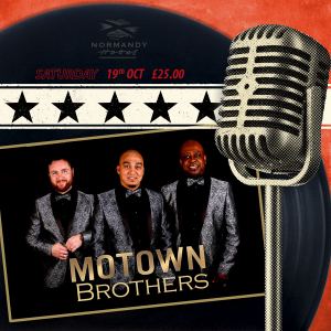 Motown Brothers tribute night at The Normandy Hotel, 19th October 2019. £25 per person