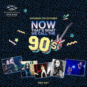 Now that's what I call the 90s tribute night at The Normandy Hotel, 5th October 2019. £25 per person