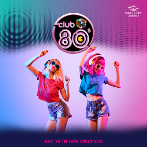 Club 80's Live Tribute Night at The Normandy Hotel, Saturday 18th of April 2020, £25.00 per person