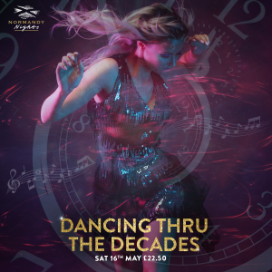 Dance Thru The Decades Tribute Night at The Normandy Hotel, 16th of May 2020, £22.50 per person